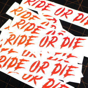 Limited Edition Ride Or Die Vinyl Decal