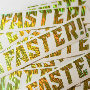 "Limited Edition ""Faster!"" Vinyl Decal"