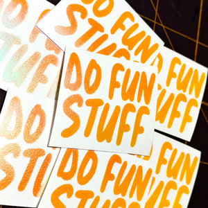 "Limited Edition ""Do Fun Stuff"" Vinyl Decal"