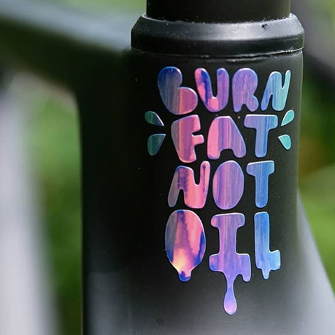 Burn Fat Not Oil Decal