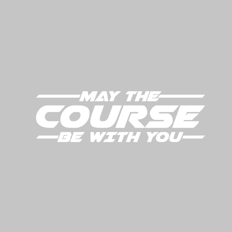 "Limited Edition ""MAY THE COURSE BE WITH YOU"" Vinyl Decal"