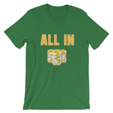 """All In"" Short-Sleeve Unisex T-Shirt"