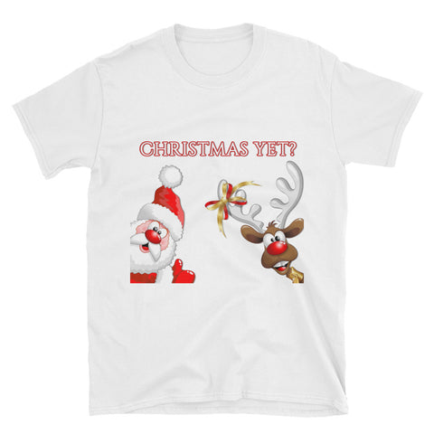 """Christmas Yet?"" Short-Sleeve Unisex T-Shirt"