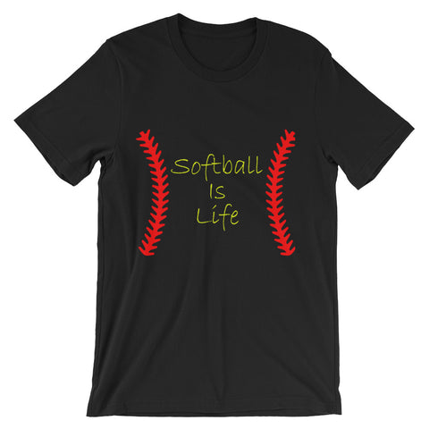"""Softball Is Life"" Unisex short sleeve t-shirt"