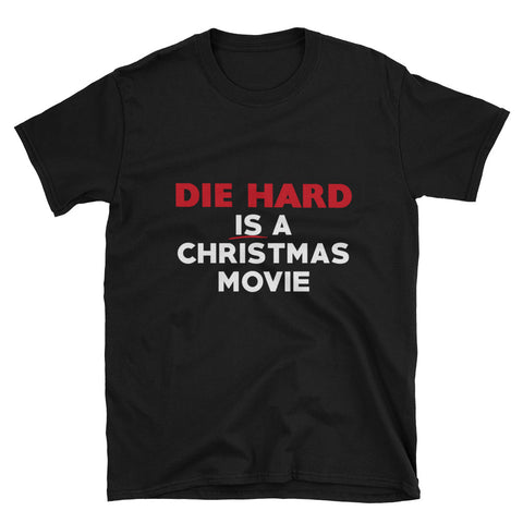 """Die Hard Is A Christmas Movie"" Short-Sleeve Unisex T-Shirt"