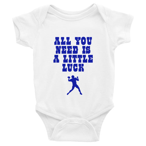 """All You Need Is A Little Luck"" Infant Bodysuit"
