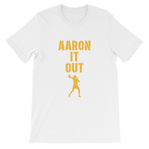 """Aaron It Out"" Short-Sleeve Unisex T-Shirt"