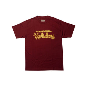 Mandatory Holiday - Maroon T-Shirt