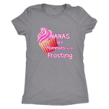 Nanas Are Mommies With Frosting T-Shirts