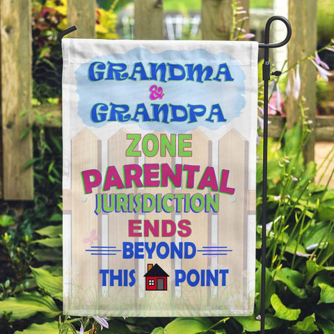 Grandma & Grandpa Zone. Parental Jurisdiction Ends Beyond This Point Personalized Garden Flags