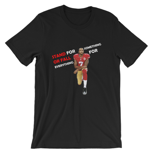 Colin Kaepernick Stand for Something T-shirt