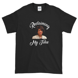 Reclaiming My Time Auntie Maxine T-shirt
