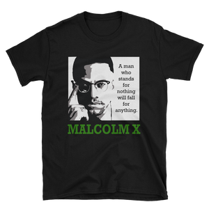 "Malcolm X ""A Man Who Stands"" Quote T-shirt"