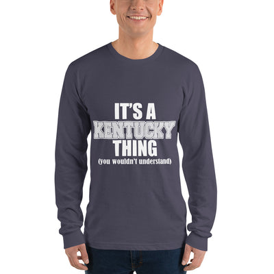 ''It's a Kentucky  thing you won't understand'' Long sleeve t-shirt (unisex)