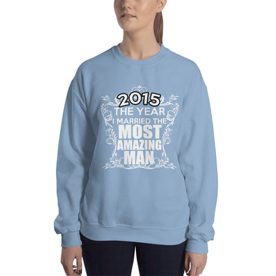 ''2015 the year I married the most amazing man'' Sweatshirt