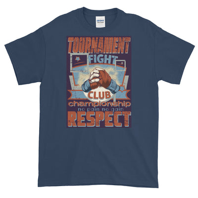 ''Tournament fight club championship no pain no gain respect'' Short-Sleeve T-Shirt