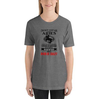 """IM NOT JUST AN ARIES...'' Short-Sleeve Unisex T-Shirt"