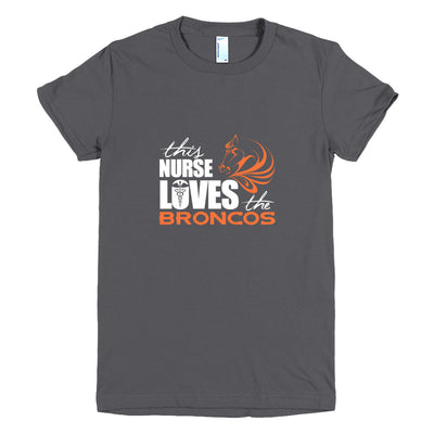 ''This nurse loves the BRONCOS'' Short sleeve women's t-shirt