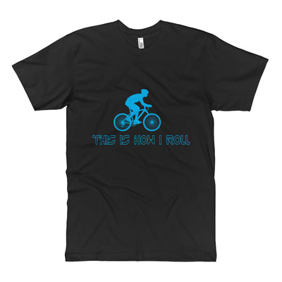 ''This is how I roll'' Unisex Fine Jersey Tall T-Shirt