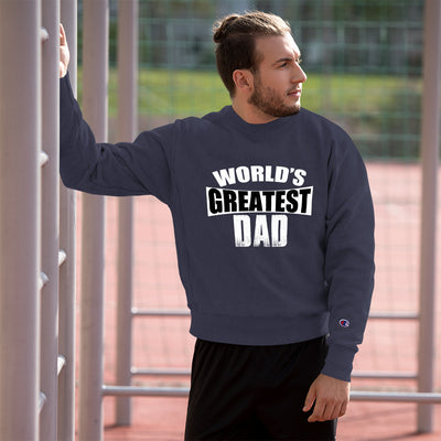 ''World's Greates Dad'' Champion Sweatshirt