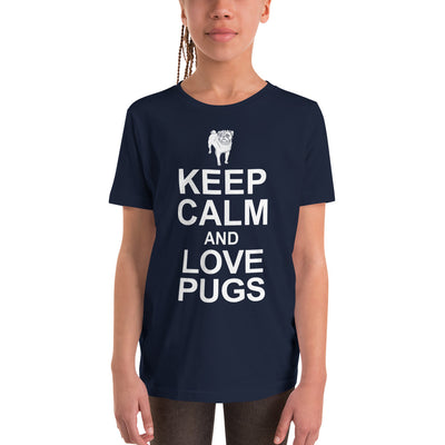 ''Keep calm and love pugs''' Youth Short Sleeve T-Shirt