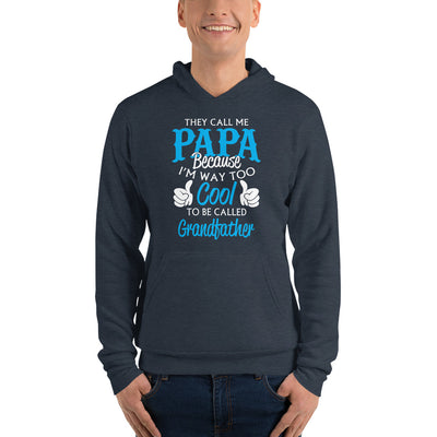 ''They called me papa But I'm way too cool to be called grandfather'' ,,  Unisex hoodie