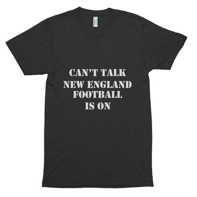 ''Can't talk new England Football is on'' Short sleeve soft t-shirt