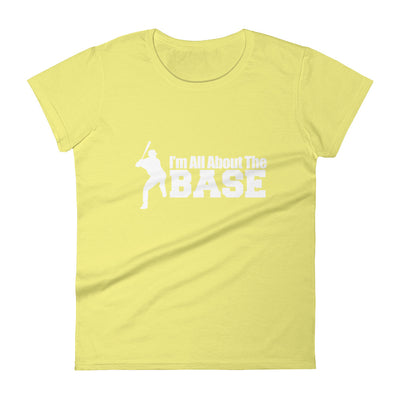 ''I am all about the base'' Women's short sleeve t-shirt
