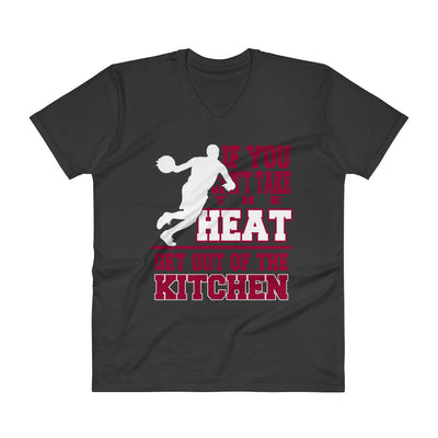 ''if you can't take the heat then get out of the kitchen'' V-Neck T-Shirt