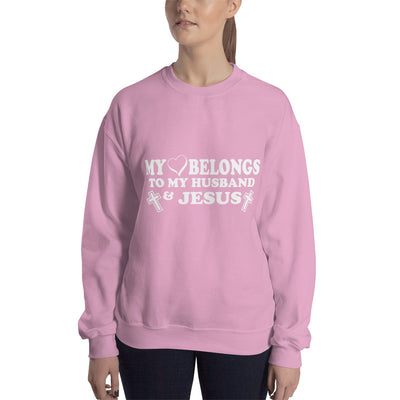 ''My love belongs to my husband'' Sweatshirt