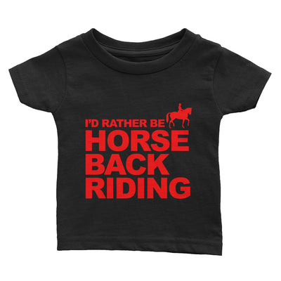 ''I'd rather be horse back riding'' Infant Tee