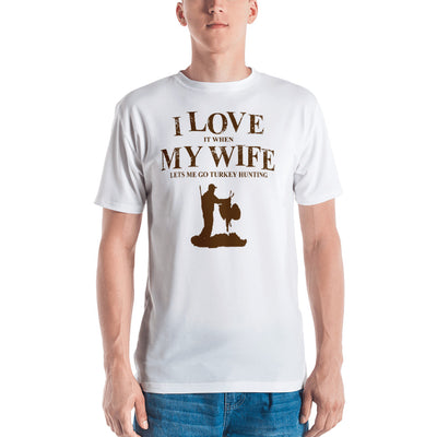 ''I love when my wife let me go turkey hunting'' Men's T-shirt