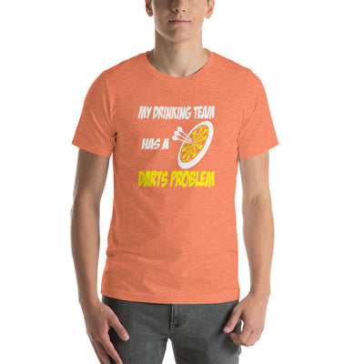 ''MY DRINKING TEAM HAS A DARTS PROBLEM'' Short-Sleeve Unisex T-Shirt