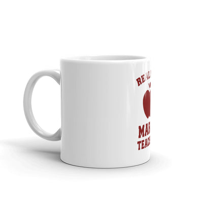 ''REAL MEN MARRY TEACHERS'' White Glossy Mug