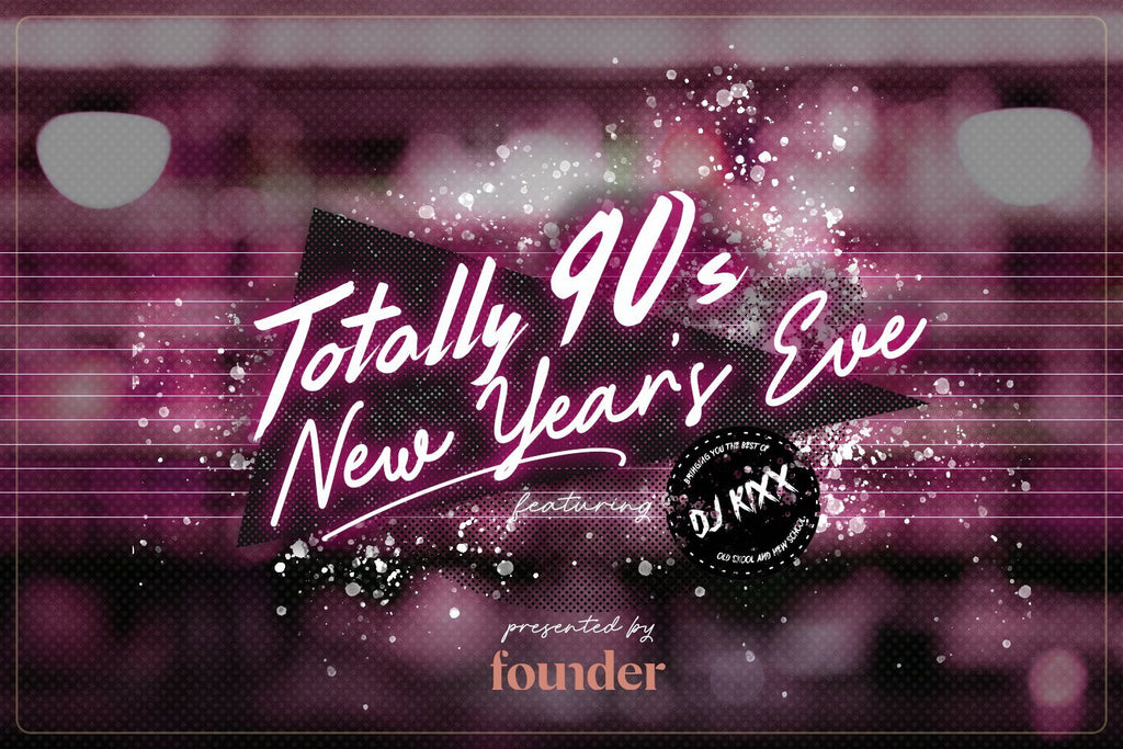 Totally 90s NYE at Founder