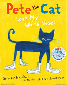 Pete the Cat Love My White Shoes Book