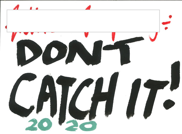 266, Gilbert & George RA, Untitled (Don't catch it - green), Ink on paper (NB signed on front) 140x190mm