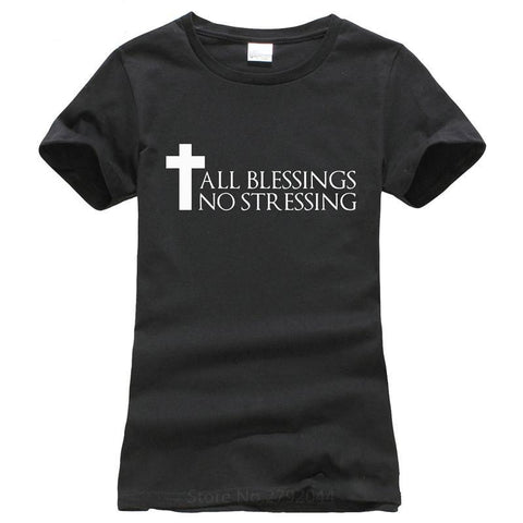 O-Neck Graphic Short Sleeve Womens  Gift Christian All Blessings No Stressing Tee Shirts
