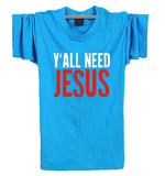 Y'ALL NEED JESUS T Shirts Men Novelty Personality T shirts Christian Catholic God T-shirts Summer Short Sleeve Tees high quality