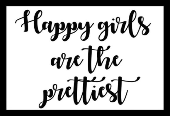 Happy Girls Are The Prettiest SayIt