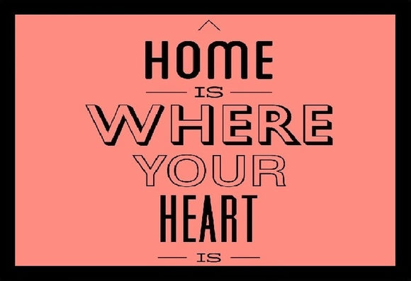 Home Is Where Your Heart Is SayIt