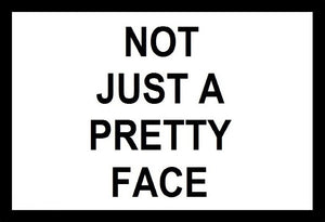 Not Just A Pretty Face SayIt