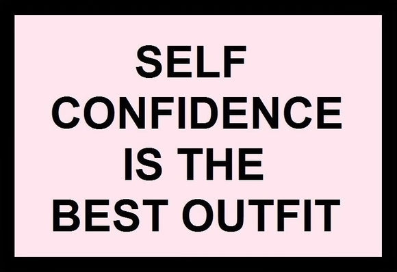 Self Confidence Is The Best Outfit SayIt