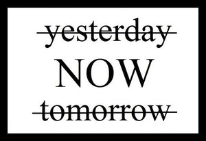 Yesterday Now Tomorrow SayIt