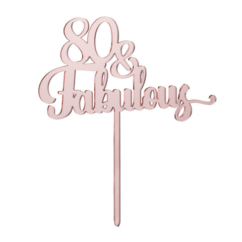 80 & Fabulous Cake Topper Mirror Rose Gold