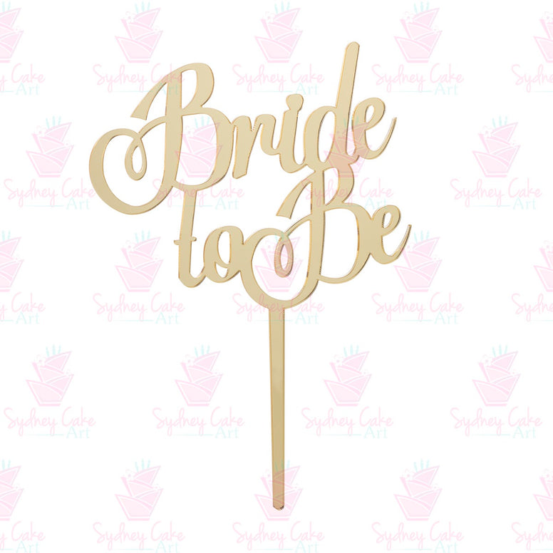 Bride to Be Acrylic Cake Topper - Mirror Gold