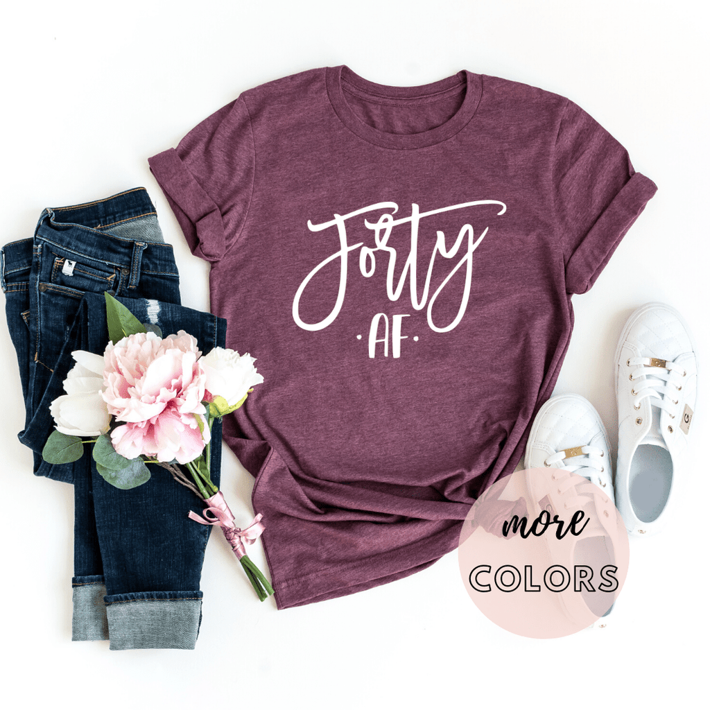 Forty AF 40th Birthday Shirt, 40th Birthday Gifts Party Ideas For Women Men Shirts For Her - Funkyappareltees