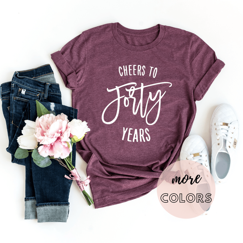 Cheers To Forty Years Shirt, 40th Birthday Shirt Gift Ideas  Turning 40 Shirt,  For Women Men Shirts For Her - Funkyappareltees