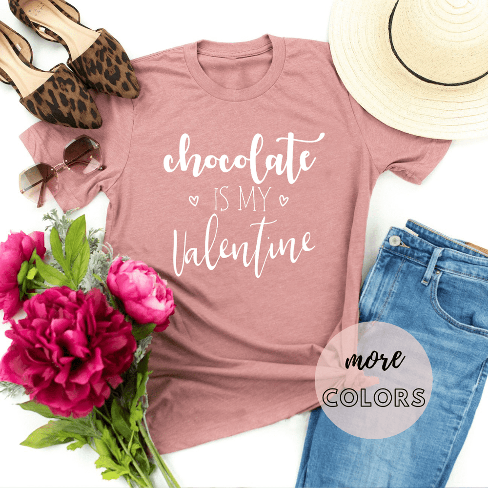 Chocolate is my valentine, Valentines Day Gift Shirt, Valentines Gifts for him her girlfriend, Valentines Day - Funkyappareltees