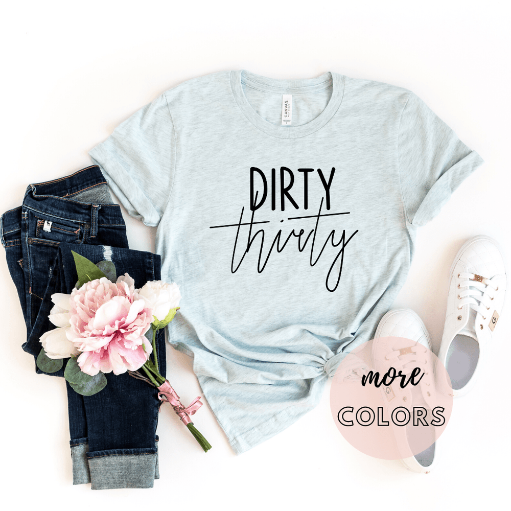 Dirty Thirty 30 Shirt, 30th Birthday Gifts Shirts, Dirty Thirty, Hello Thirty, Thirtieth Birthday Tee - Funkyappareltees